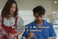 My Lecturer is My Husband Episode 4 Download